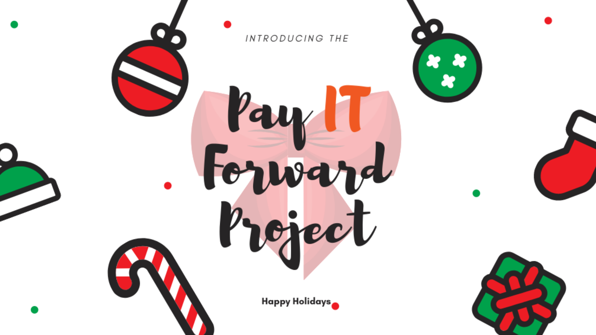 Pay IT Forward Recap